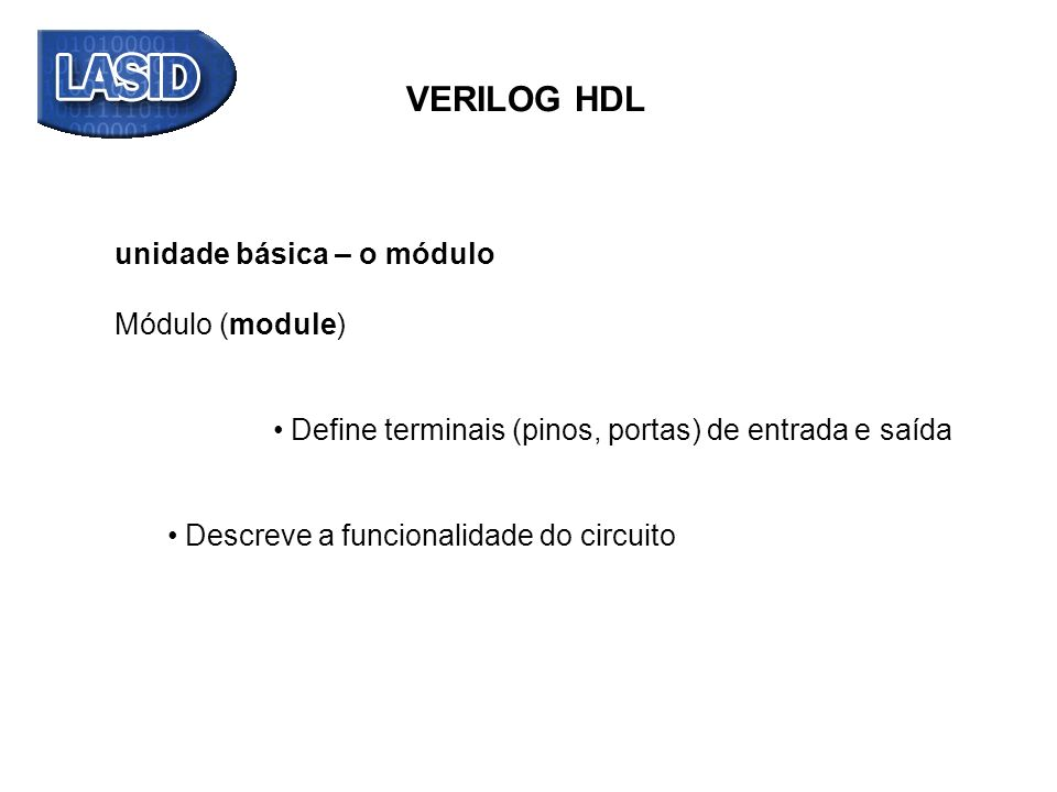 VERILOG HDL unidade básica – o módulo Módulo (module)