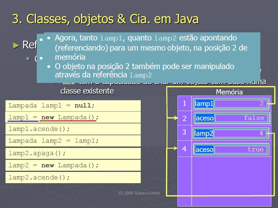  3. Classes, objetos & Cia. em Java Referências e criação de objetos