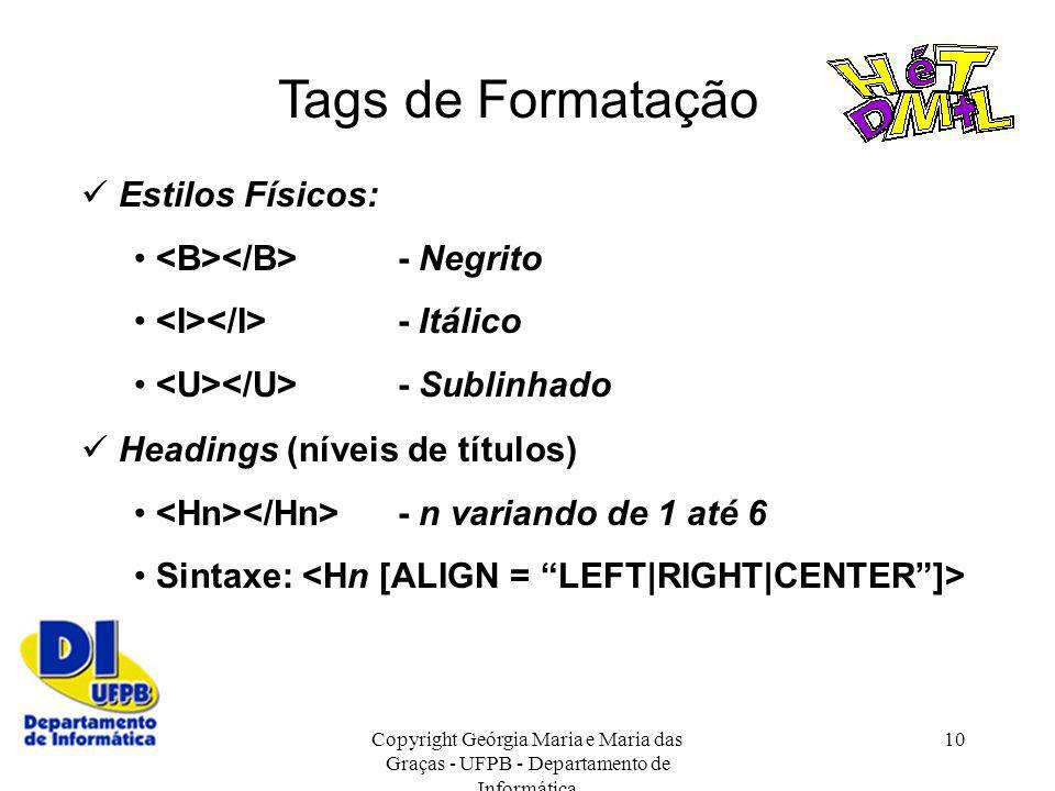 Tags de Formatação  Estilos Físicos: <B></B> - Negrito