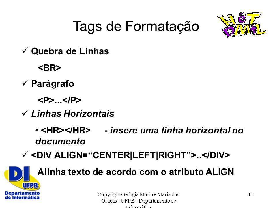 Tags de Formatação  Quebra de Linhas <BR>  Parágrafo