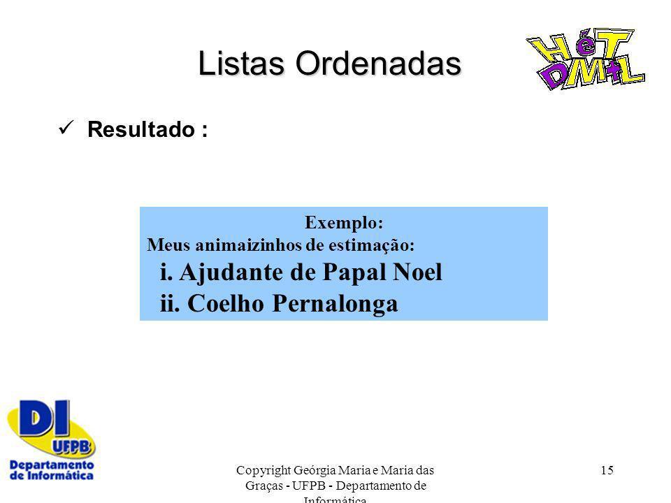 Listas Ordenadas i. Ajudante de Papal Noel ii. Coelho Pernalonga