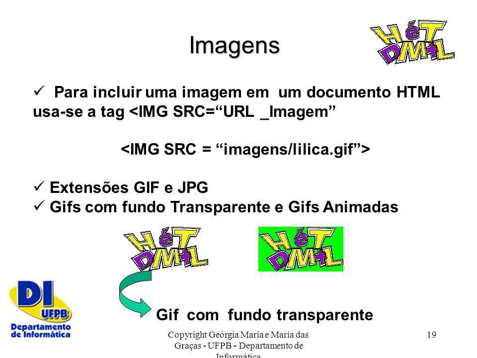 Imagens  Para incluir uma imagem em um documento HTML