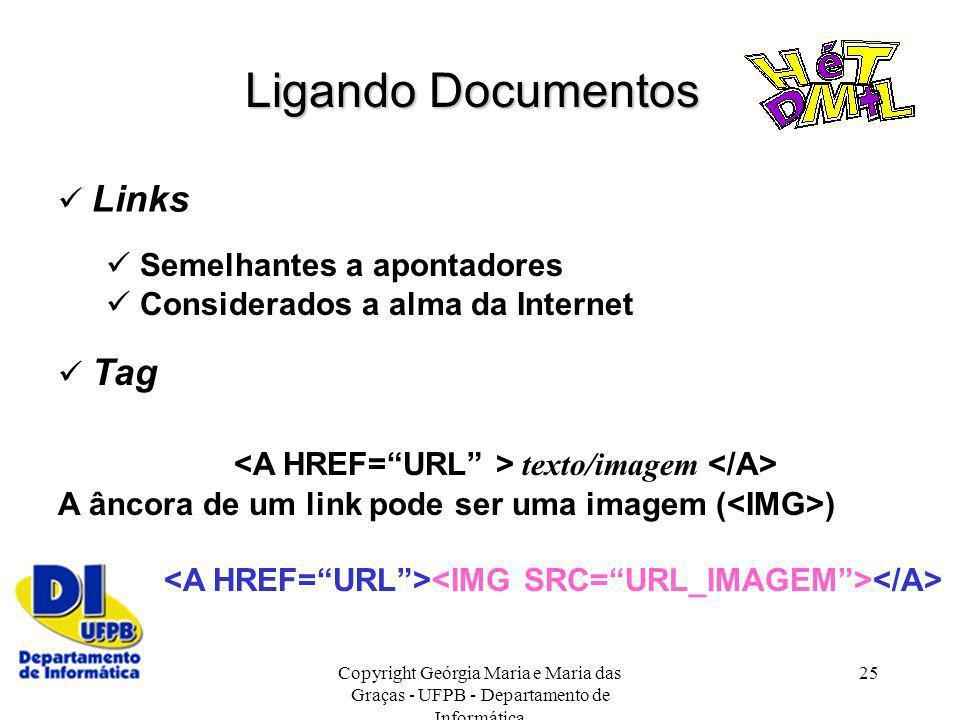 Ligando Documentos <A HREF= URL > texto/imagem </A>