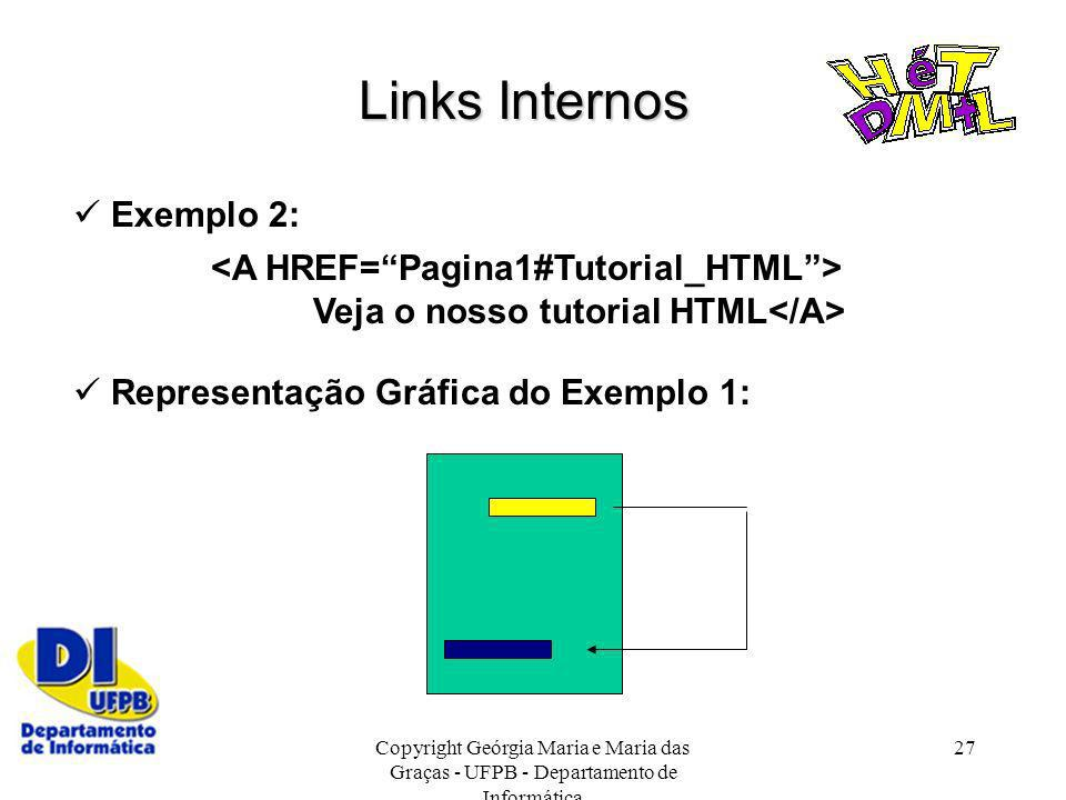 Links Internos  Exemplo 2: <A HREF= Pagina1#Tutorial_HTML >