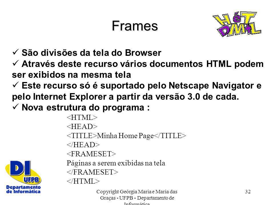 Frames  São divisões da tela do Browser