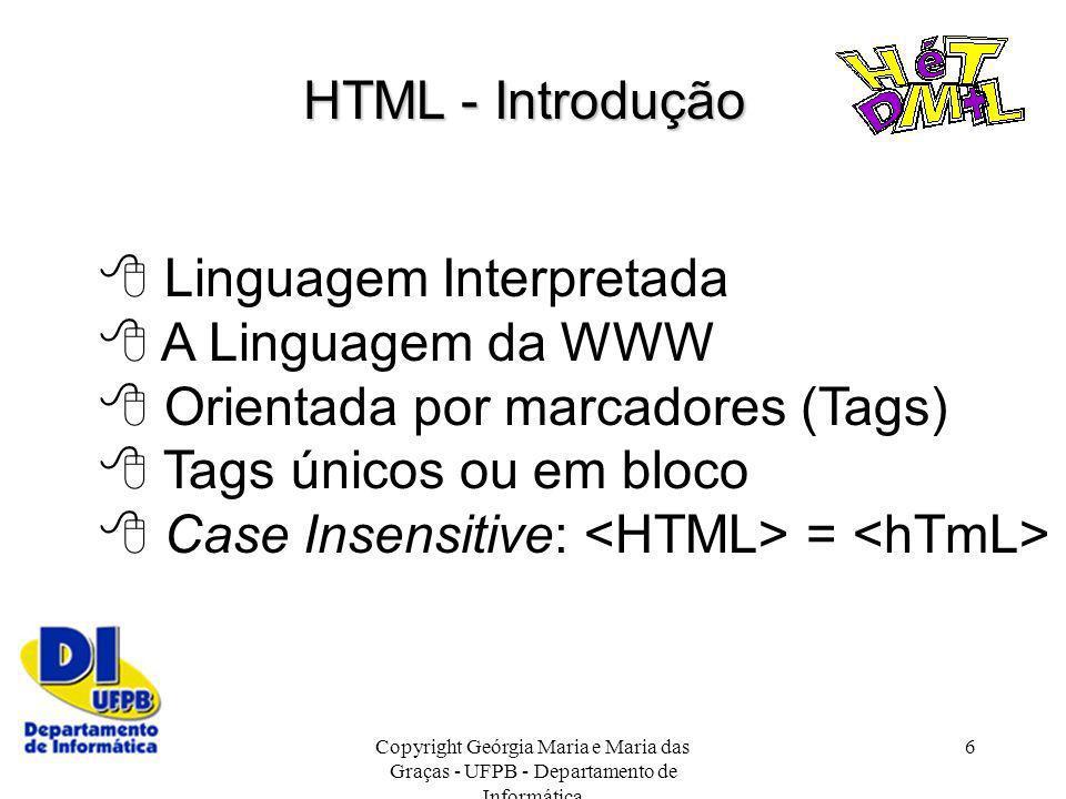  Linguagem Interpretada  A Linguagem da WWW