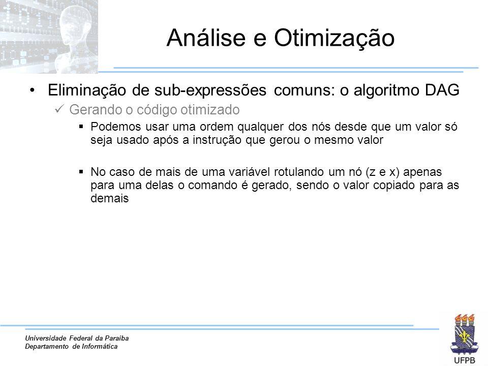 Análise e Otimização Eliminação de sub-expressões comuns: o algoritmo DAG. Gerando o código otimizado.