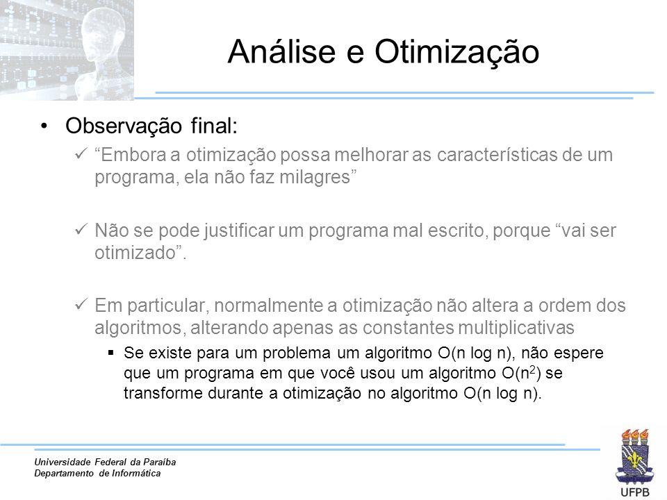 Análise e Otimização Observação final: