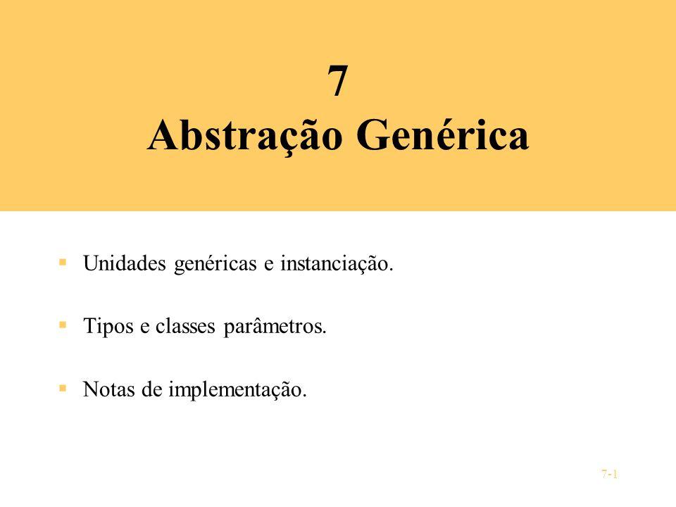 7 Abstração Genérica Unidades genéricas e instanciação.