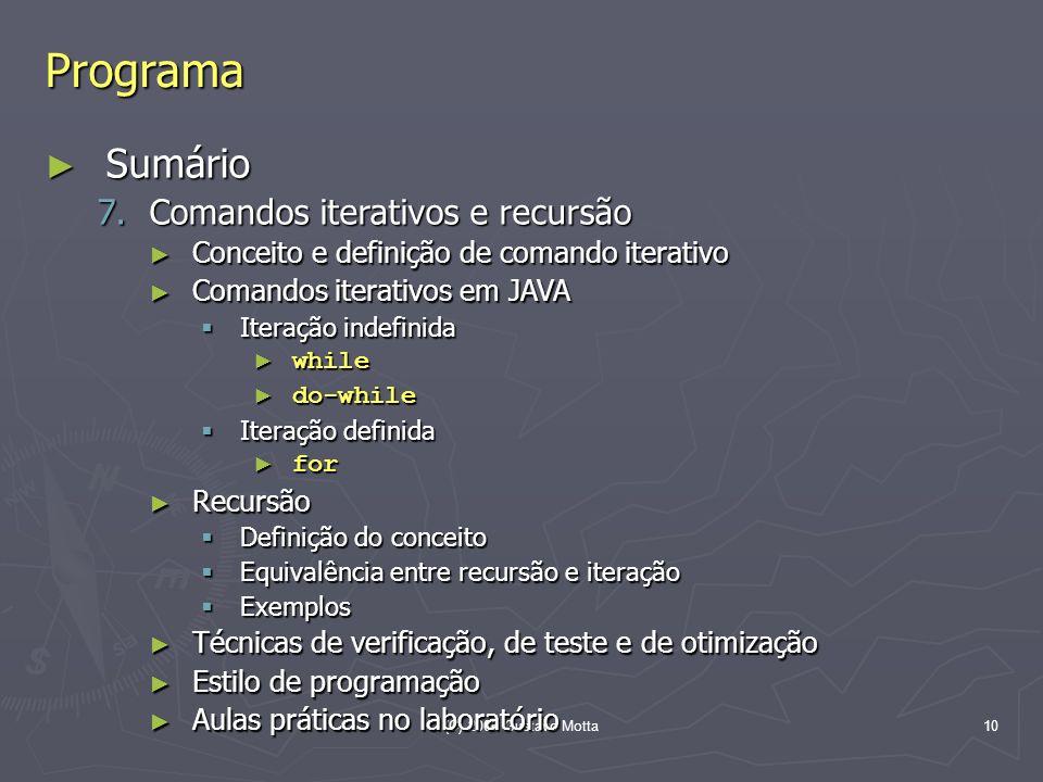 Programa Sumário Comandos iterativos e recursão