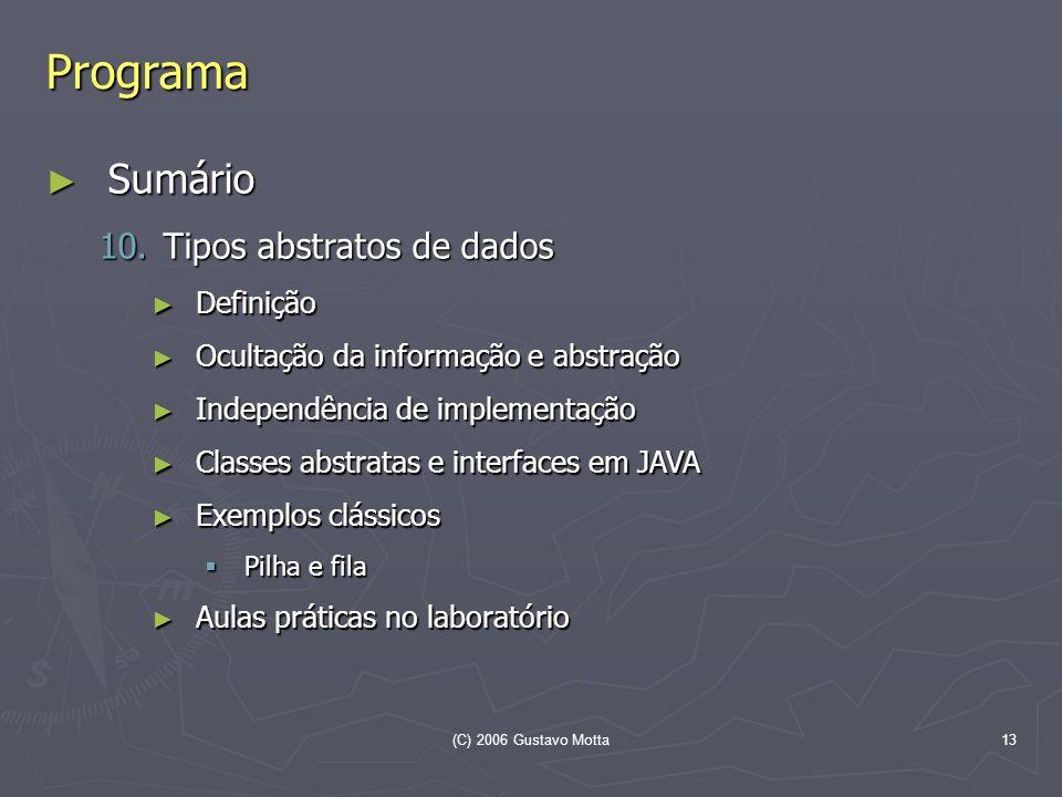 Programa Sumário Tipos abstratos de dados Definição