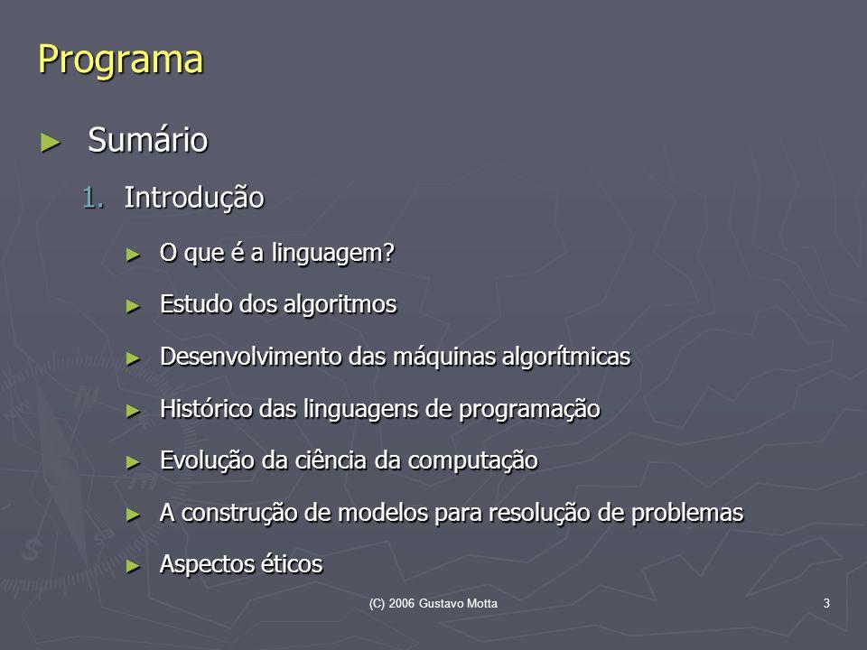 Programa Sumário Introdução O que é a linguagem Estudo dos algoritmos