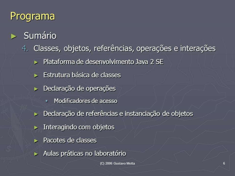 Programa Sumário Classes, objetos, referências, operações e interações
