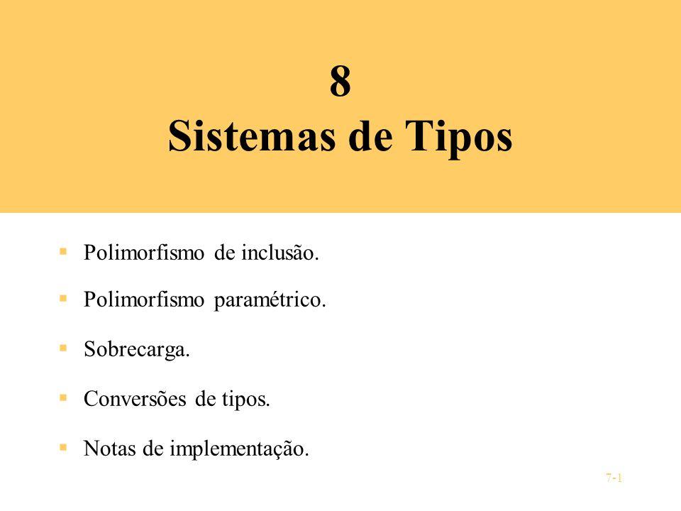 8 Sistemas de Tipos Polimorfismo de inclusão.