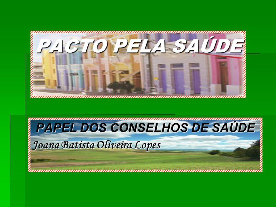 PAPEL DOS CONSELHOS DE SAÚDE Joana Batista Oliveira Lopes