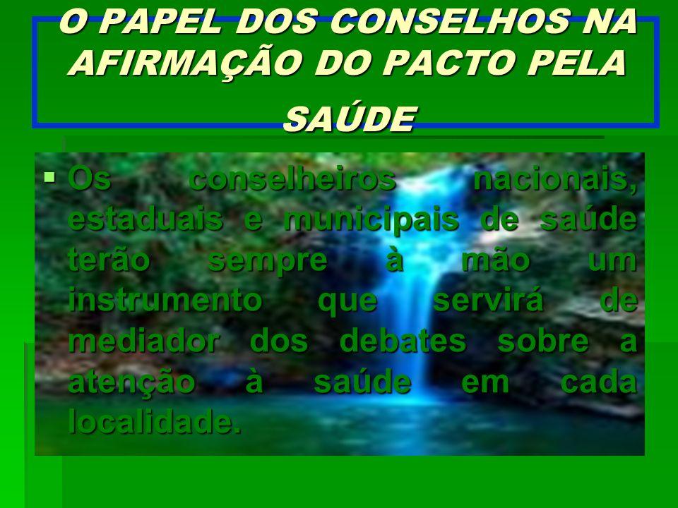 O PAPEL DOS CONSELHOS NA AFIRMAÇÃO DO PACTO PELA SAÚDE