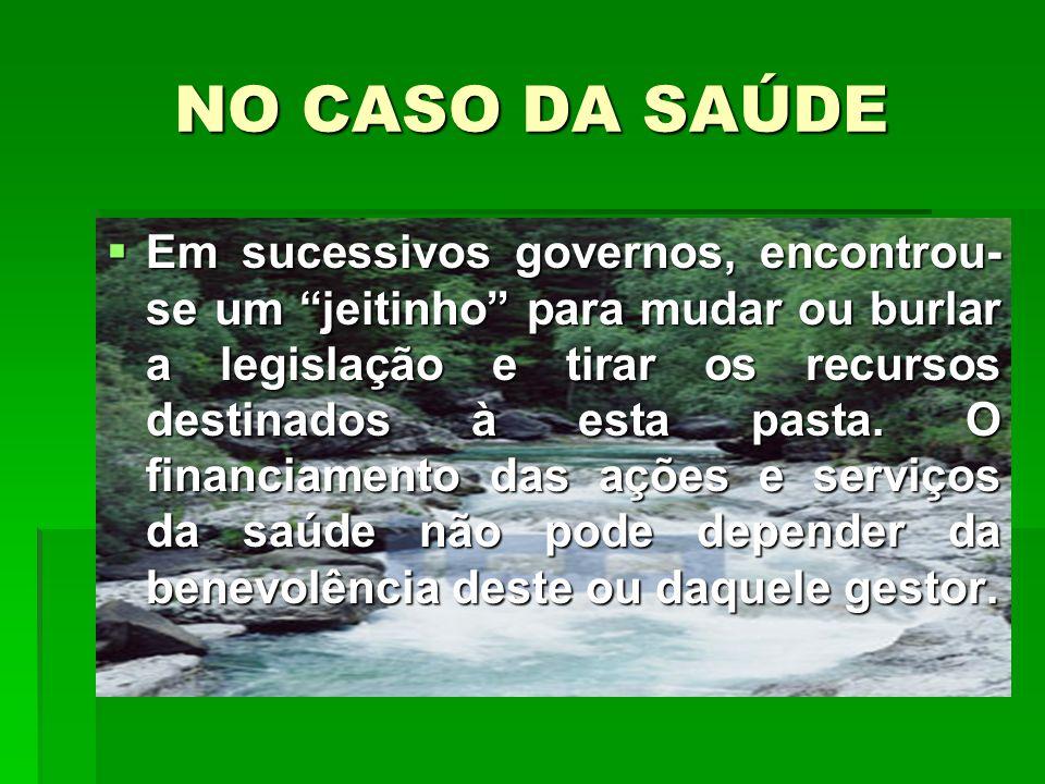 NO CASO DA SAÚDE
