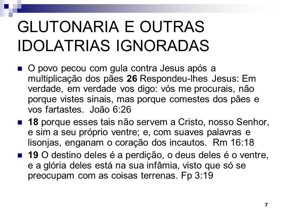 GLUTONARIA E OUTRAS IDOLATRIAS IGNORADAS