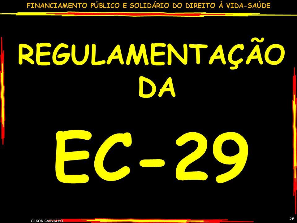 REGULAMENTAÇÃO DA EC-29 59 GILSON CARVALHO