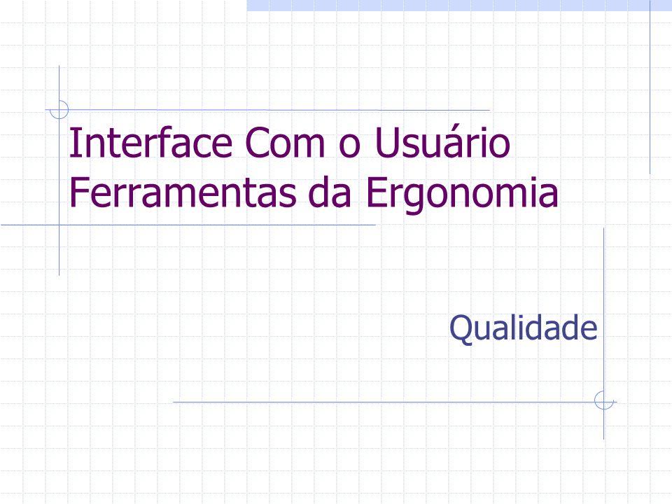 Interface Com o Usuário Ferramentas da Ergonomia