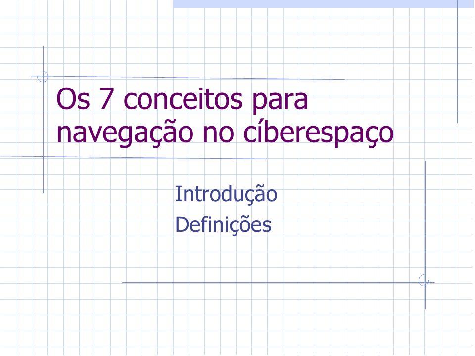 Os 7 conceitos para navegação no cíberespaço