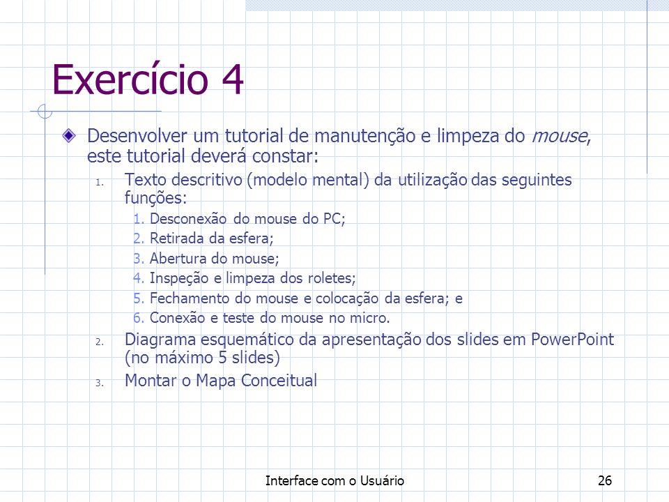 Exercício 4 Desenvolver um tutorial de manutenção e limpeza do mouse, este tutorial deverá constar: