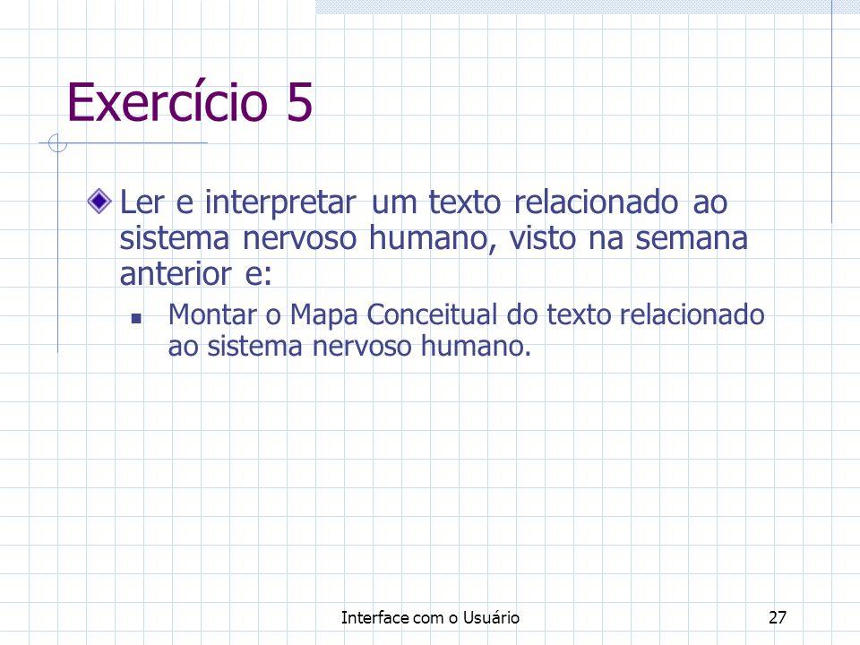 Exercício 5 Ler e interpretar um texto relacionado ao sistema nervoso humano, visto na semana anterior e: