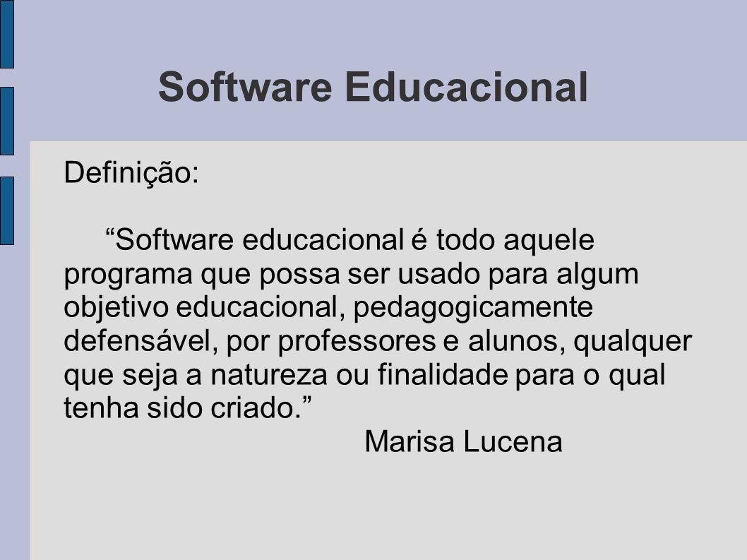 Software Educacional Definição: Software educacional é todo aquele