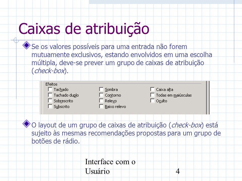 Caixas de atribuição Interface com o Usuário