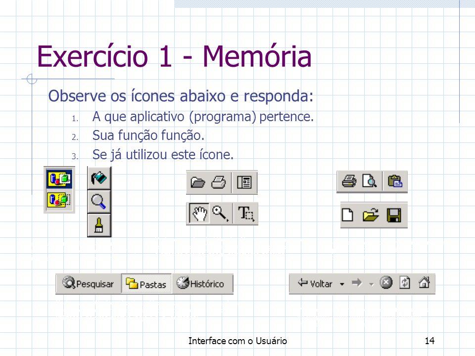 Exercício 1 - Memória Observe os ícones abaixo e responda: