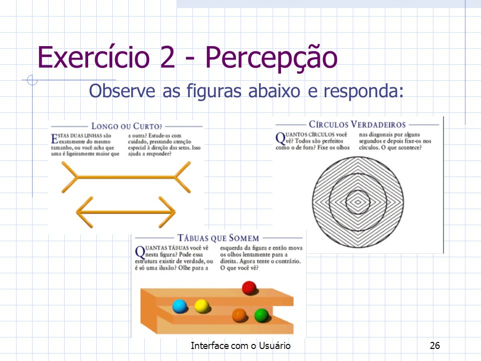Exercício 2 - Percepção Observe as figuras abaixo e responda: