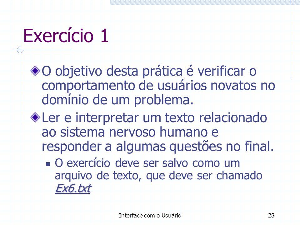 Exercício 1 O objetivo desta prática é verificar o comportamento de usuários novatos no domínio de um problema.