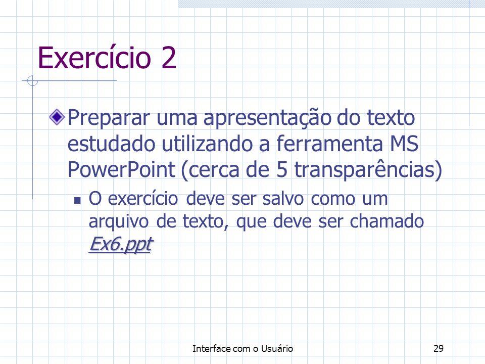 Exercício 2Preparar uma apresentação do texto estudado utilizando a ferramenta MS PowerPoint (cerca de 5 transparências)
