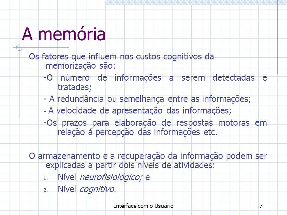 A memória Os fatores que influem nos custos cognitivos da memorização são: -O número de informações a serem detectadas e tratadas;