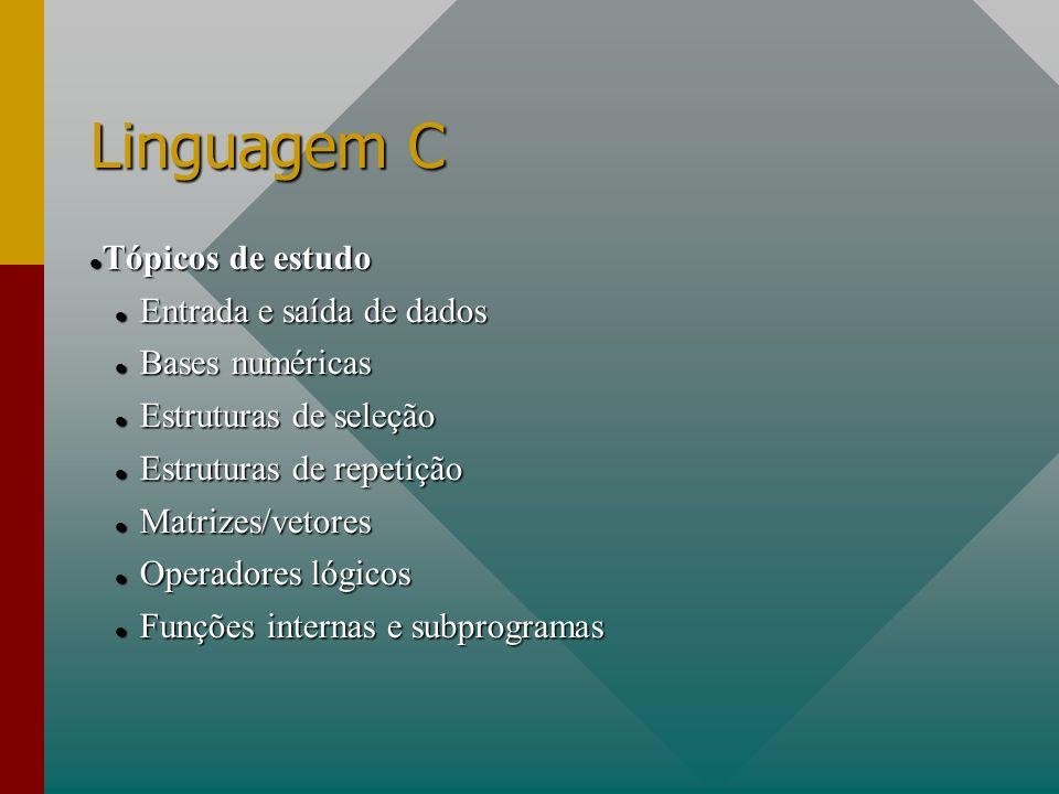 Linguagem C Tópicos de estudo Entrada e saída de dados Bases numéricas