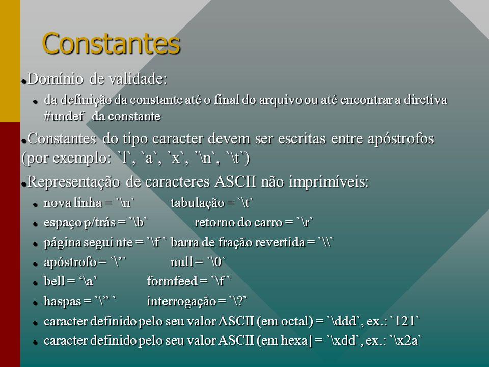 Constantes Domínio de validade:
