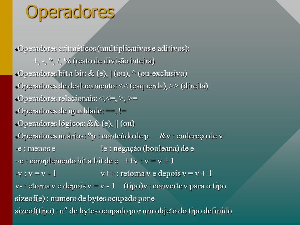 Operadores Operadores aritméticos (multiplicativos e aditivos):
