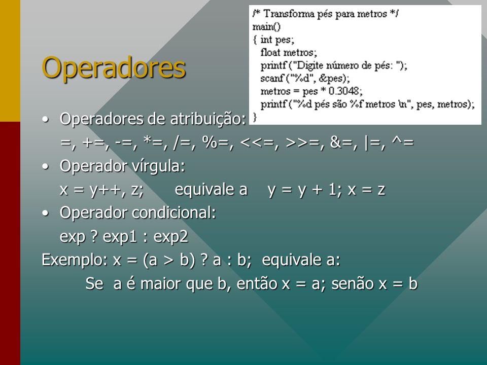 Operadores Operadores de atribuição: