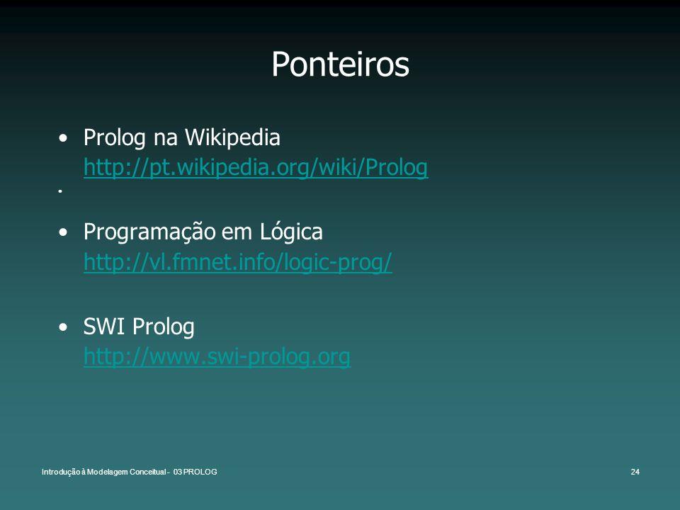 Ponteiros Prolog na Wikipedia http://pt.wikipedia.org/wiki/Prolog