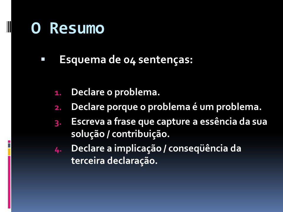 O Resumo Esquema de 04 sentenças: Declare o problema.