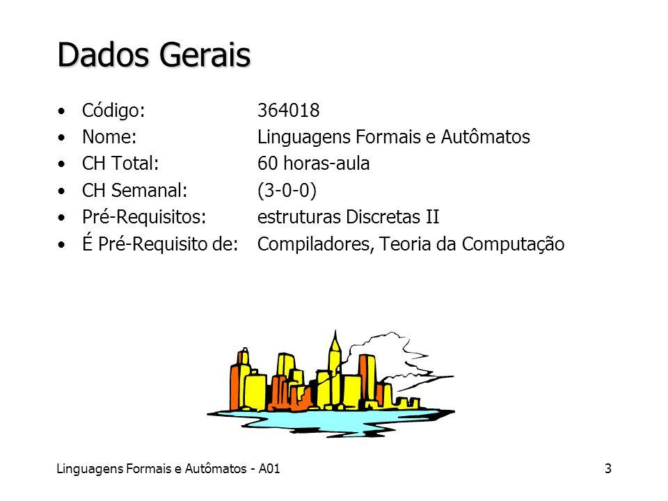 Dados Gerais Código: 364018 Nome: Linguagens Formais e Autômatos