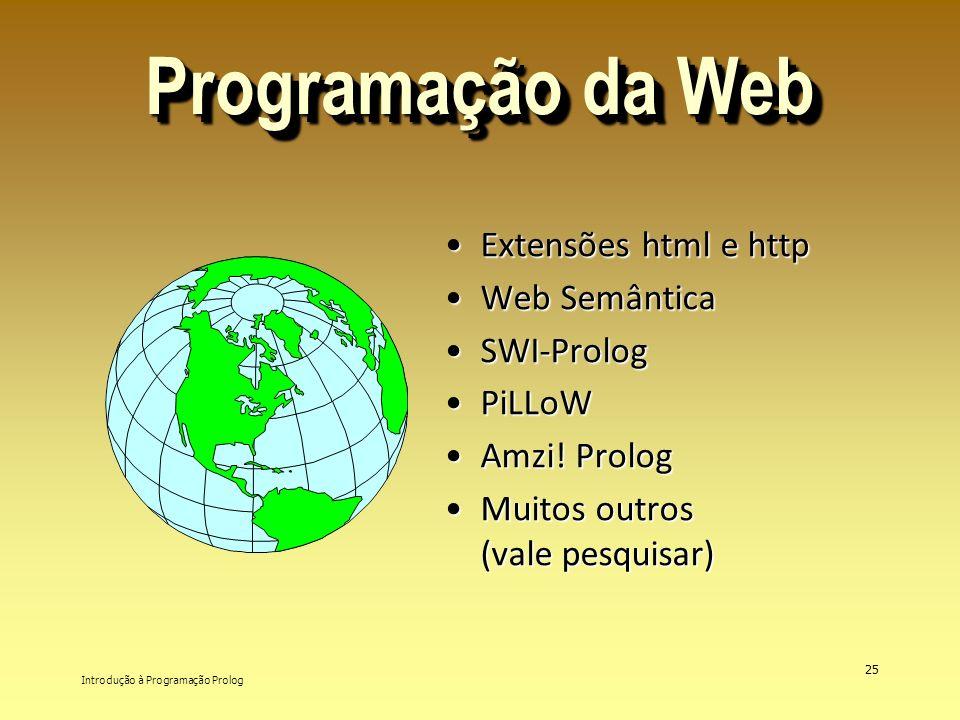 Programação da Web Extensões html e http Web Semântica SWI-Prolog
