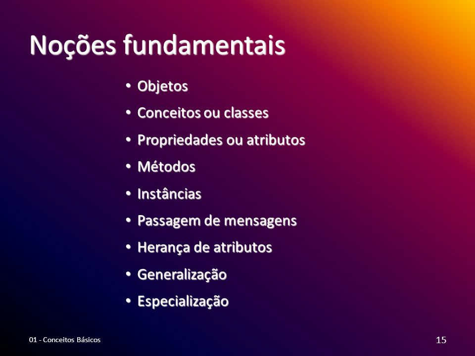 Noções fundamentais Objetos Conceitos ou classes