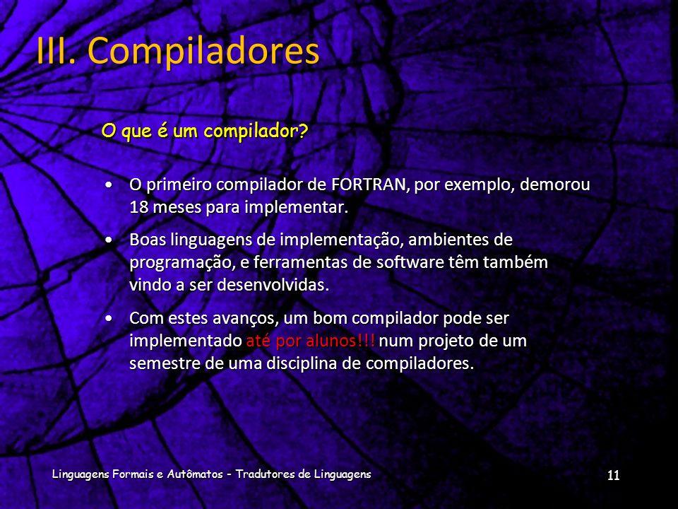 III. Compiladores O que é um compilador