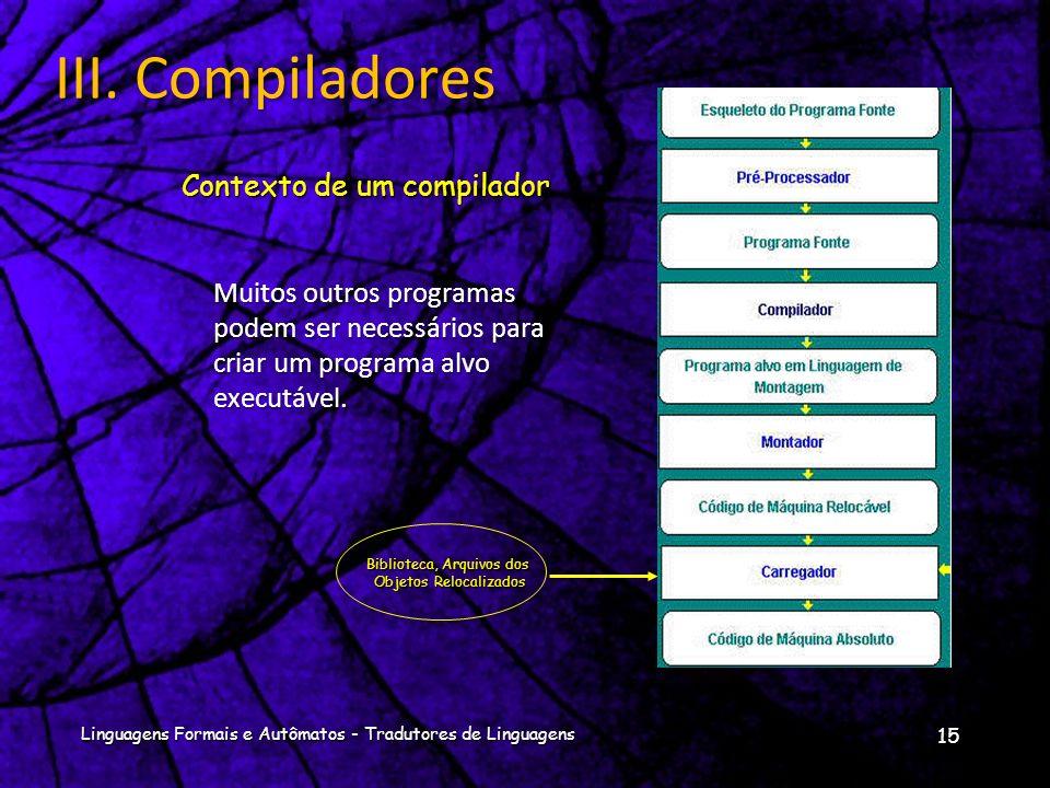 III. Compiladores Contexto de um compilador