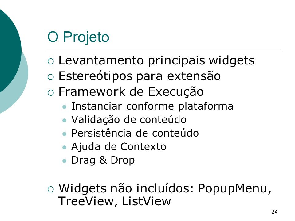 O Projeto Levantamento principais widgets Estereótipos para extensão