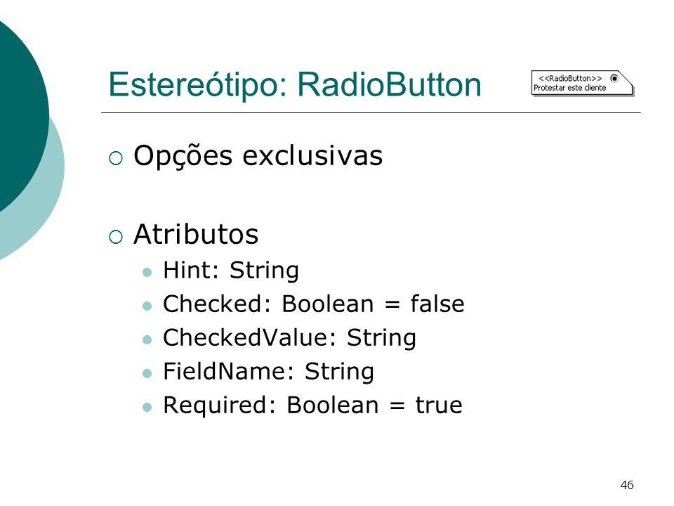 Estereótipo: RadioButton
