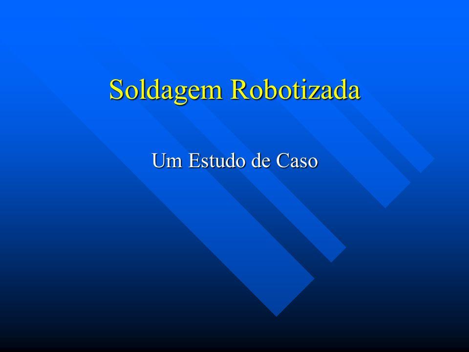 Soldagem Robotizada Um Estudo de Caso