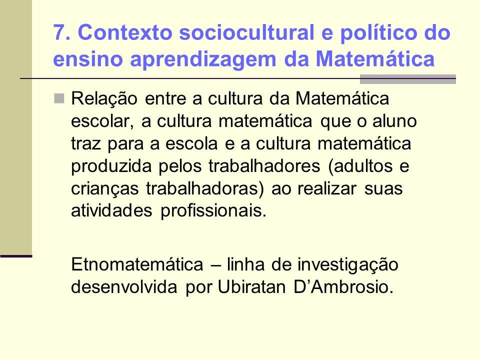 7. Contexto sociocultural e político do ensino aprendizagem da Matemática