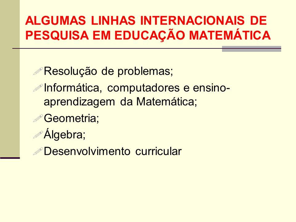 ALGUMAS LINHAS INTERNACIONAIS DE PESQUISA EM EDUCAÇÃO MATEMÁTICA